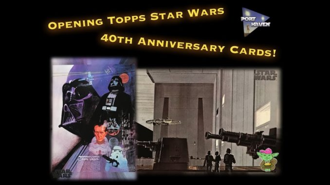 Opening topps star wars th anniversary cards u port haven